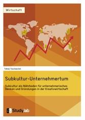 Subkultur-Unternehmertum. Subkultur als Nährbod...