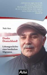 Danke Deutschland! - Lebensgeschichte eines kurdischen Migranten (Edition AVRA)