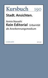 Kein Editorial - Urbanität als Anerkennungsmedium