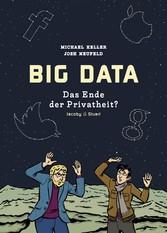 Big Data - Das Ende der Privatheit