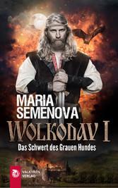 Wolkodav I - Das Schwert des Grauen Hundes (Sla...