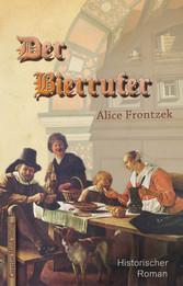 Der Bierrufer - Historischer Roman um das Erfur...