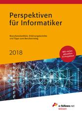 Perspektiven für Informatiker 2018 - Branchenüb...