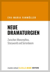 Neue Dramaturgien - Zwischen Monomythos, Storyw...