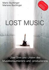 Lost Music - Über Sinn und Unsinn des Musikkons...
