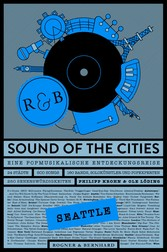 Sound of the Cities - Seattle - Eine Popmusikalische Entdeckungsreise