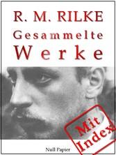 Rilke - Gesammelte Werke - 352 Werke auf 2000 S...