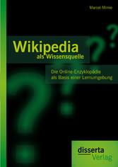 Wikipedia als Wissensquelle: Die Online-Enzyklo...