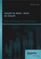 Zukunft der Arbeit - Arbeit der Zukunft: Trends...