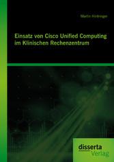 Einsatz von Cisco Unified Computing im Klinisch...