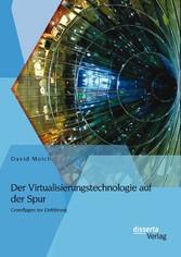 Der Virtualisierungstechnologie auf der Spur: G...