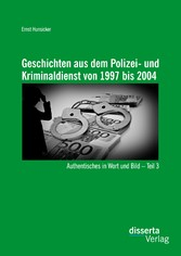 Geschichten aus dem Polizei- und Kriminaldienst...