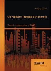 Die Politische Theologie Carl Schmitts: Kontext...