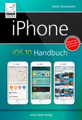 iPhone iOS 10 Handbuch - für iPhone 7 und 7 Plu...