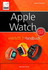 Apple Watch - watchOS 3 Handbuch