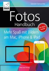 Fotos Handbuch - Mehr Spaß mit Bildern am Mac, ...