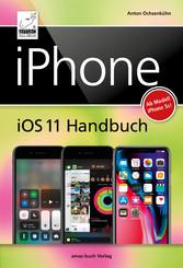 iPhone iOS 11 Handbuch - für Modelle wie iPhone...