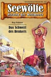 Seewölfe - Piraten der Weltmeere 113 - Das Schwert des Henkers