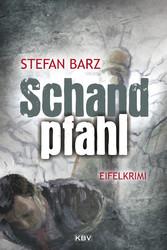 Schandpfahl - Kriminalroman aus der Eifel