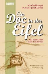 Ein Doc in der Eifel - Aus dem Leben eines Land...