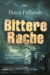 Bittere Rache - Kriminalroman aus Wuppertal