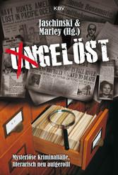 Ungelöst - Mysteriöse Kriminalfälle, literarisc...