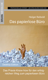 Das papierlose Büro - Das Praxis-Know-how für d...
