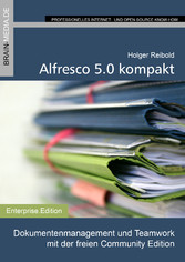 Alfresco 5.0 kompakt - Dokumentenmanagement und...