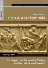 Cain & Abel kompakt - Einstieg in das Penetrati...