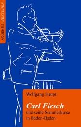 Carl Flesch - und seine Sommerkurse in Baden-Baden