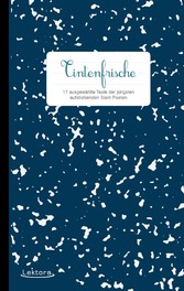Tintenfrische - 17 ausgewählte Texte der jüngst...