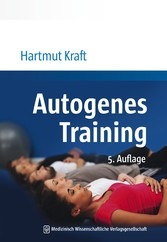 Autogenes Training - Grundlagen, Technik, Anwendung