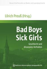 Bad Boys - Sick Girls - Geschlecht und dissozia...