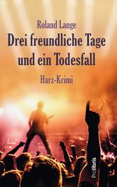 Drei freundliche Tage und ein Todesfall - Harz-...