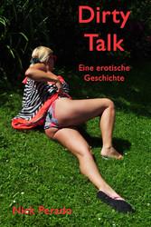 Dirty Talk - Eine erotische Geschichte von Nick...