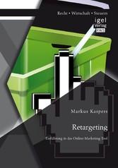 Retargeting: Einführung in das Online-Marketing...