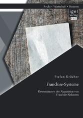 Franchise-Systeme: Determinanten der Akquisitio...