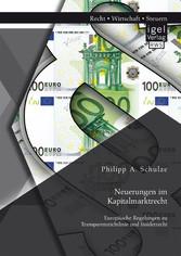 Neuerungen im Kapitalmarktrecht. Europäische Re...