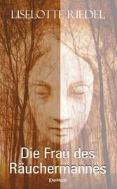 Die Frau des Räuchermannes - Roman