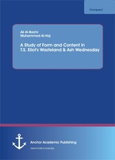 A Study of Form and Content in T.S. Eliots Wast...