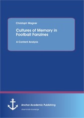 Cultures of Memory in Football Fanzines. A Cont...