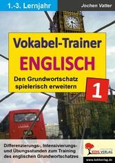 Der Vokabel-Trainer - Band 1 - Den englischen G...