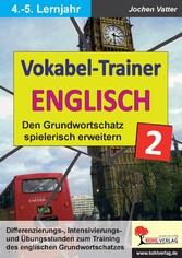 Der Vokabel-Trainer - Band 2 - Den englischen G...