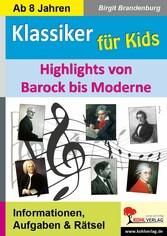 Klassik für Kids - Highlights von Barock bis Mo...