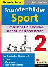 Stundenbilder Sport 2 - Grundschule - Turnerische Grundformen schnell und sicher lernen