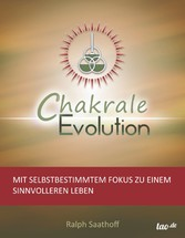 Chakrale Evolution - Mit selbstbestimmtem Fokus...