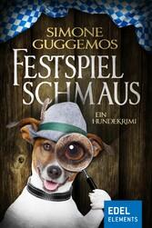 Festspielschmaus - Ein Hundekrimi