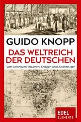 Das Weltreich der Deutschen - Von kolonialen Tr...