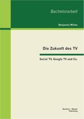 Die Zukunft des TV: Social TV, Google TV und Co.