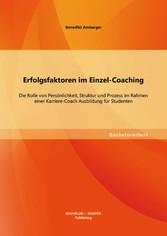 Erfolgsfaktoren im Einzel-Coaching: Die Rolle v...